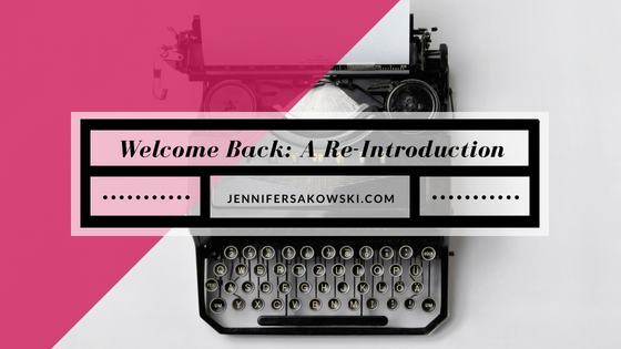 Welcome Back: A Re-introduction