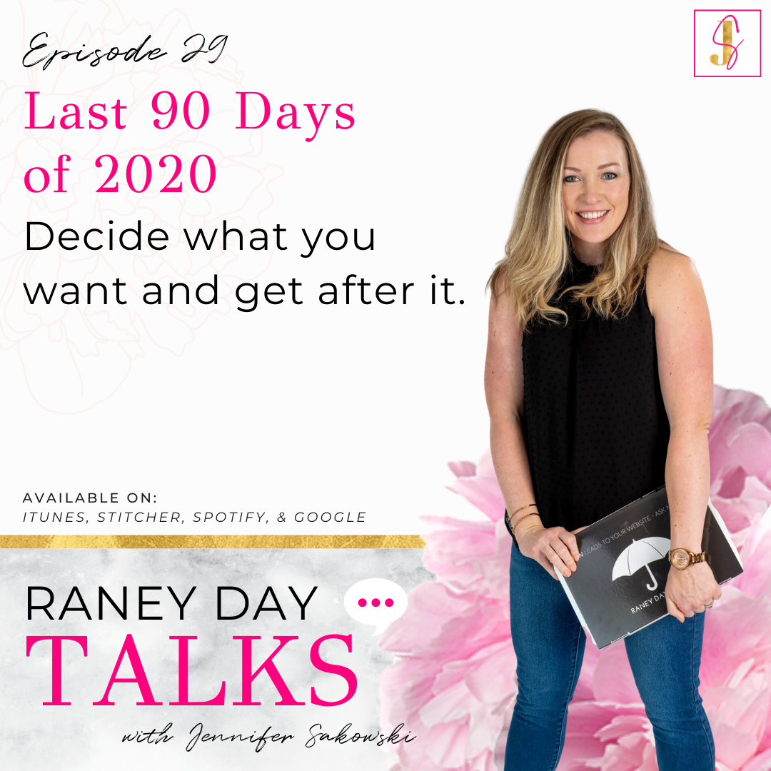 Last 90 Days of 2020: Decide What You Want and Get After It